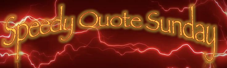 Speedy Quote Sunday