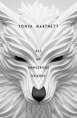 All My Dangerous Friends